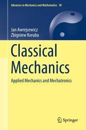 Classical Mechanics: Applied Mechanics and Mechatronics