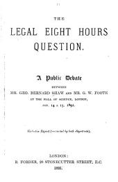 The Legal Eight Hours Question: A Public Debate