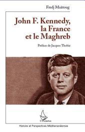 John F. Kennedy, la France et le Maghreb
