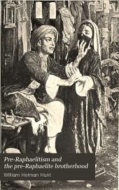 Pre-Raphaelitism and the Pre-Raphaelite Brotherhood: Volume 2