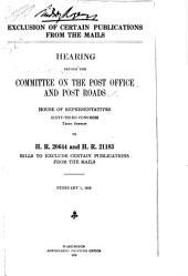 Exclusion of Certain Publications from the Mails: Hearing Before the Committee on the Post Office and Post Roads, House of Representatives, Sixty-third Congress, Third Session, on H.R. 20644 and H.R. 21183, Bills to Exclude Certain Publications from the Mails. February 1, 1915