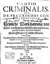 Peinliche Warschawung von Anstell- und Führung deß Processes gegen die angegebene Zauberer, Hexen und Unholden