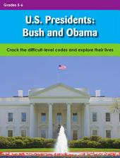 U.S. Presidents: Bush and Obama: Crack the difficult-level codes and explore their lives