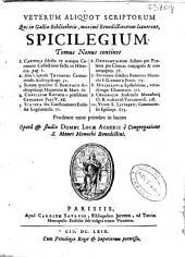 Veterum aliquot scriptorum qui in Galliae Bibliothecis, maximè Benedictinorum, latuerant, Spicilegium: Tomus Nonus ...