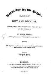 Knowledge for the People: or, the plain why and because: Familiarizing subjects of useful curiosity and amusing research : Zoological Series