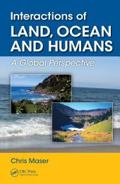 Interactions of Land, Ocean and Humans: A Global Perspective
