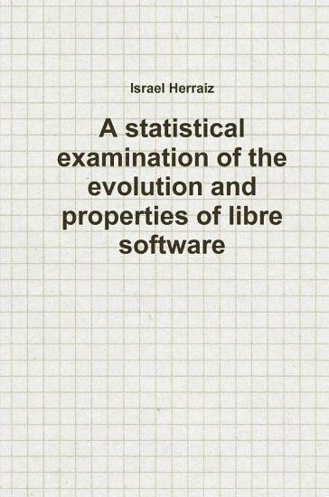 A statistical examination of the evolution and properties of libre software PDF