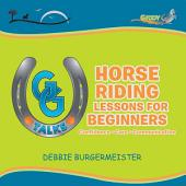 Gg Talks - Horse Riding Lessons for Beginners: Confidence - Care - Communication