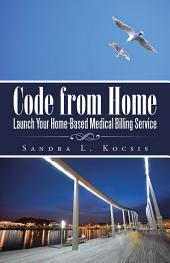 Code from Home: Launch Your Home-Based Medical Billing Service