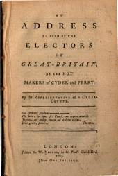 An Address to Such of the Electors of Great-Britain, as are Not Makers of Cyder and Perry