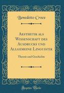 Aesthetik als Wissenschaft des Ausdrucks und Allgemeine Linguistik PDF