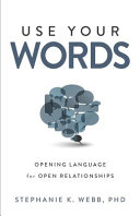 Use Your Words  Opening Language for Open Relationships PDF