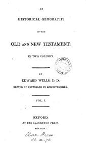An historical geography of the Old and New Testament: Volume 1