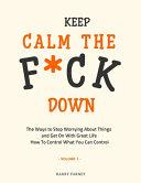 Keep Calm The F Ck Down