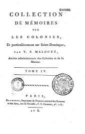 Collection de mémoires et correspondances officielles sur l'administration des colonies