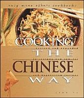 Cooking the Chinese Way: Revised and Expanded to Include New Low-fat and Vegetarian Recipes
