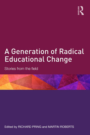 A Generation of Radical Educational Change