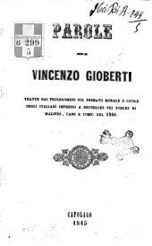 Parole di Vincenzo Gioberti tratte dai Prolegomeni sul primato morale e civile degli italiani impressi a Bruselles pei torchj di Malines, Cans e comp. nel 1845