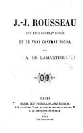 J.-J. Rousseau: son faux contrat social et le vrai contrat social