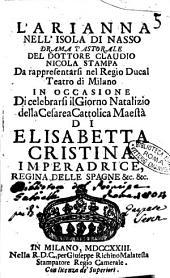 L'Arianna nell'isola di Nasso drama pastorale del dottore Claudio Nicola Stampa da rappresentarsi nel regio ducal teatro di Milano ..