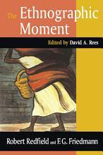 The Ethnographic Moment PDF