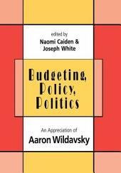 Budgeting, Policy, Politics: An Appreciation of Aaron Wildavsky