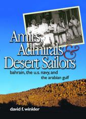 Amirs, Admirals & Desert Sailors: Bahrain, the U.S. Navy, and the Arabian Gulf