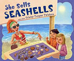She Sells Seashells and Other Tricky Tongue Twisters PDF