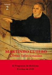 Martinho Lutero - Obras selecionadas: O Programa da Reforma - Escritos de 1520