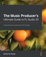 The Music Producer s Ultimate Guide to FL Studio 20 PDF