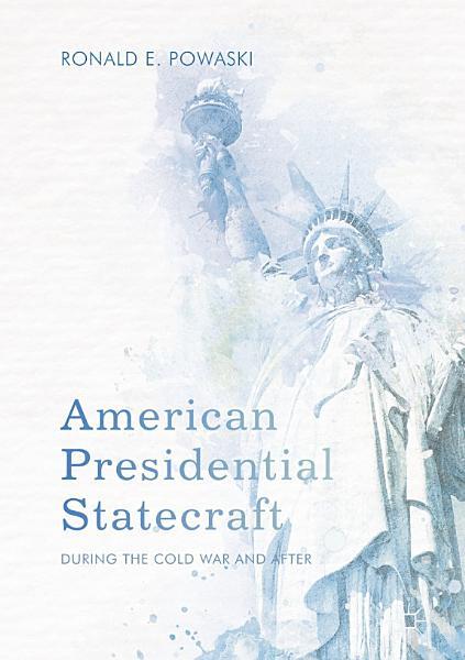 American Presidential Statecraft