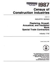 1987 Census of Construction Industries: Industry series. Plastering, drywall, acoustical, and insulation work, special trade contractors, industry 1742