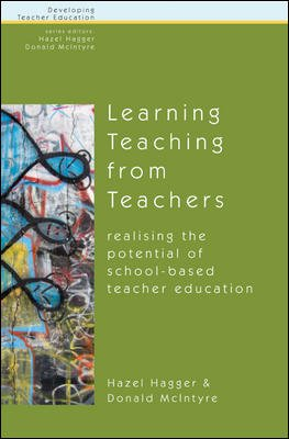 Learning Teaching From Teachers  Realising The Potential Of School Based Teacher Education PDF