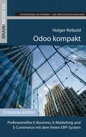 Odoo kompakt: Professionelles E-Business, E-Marketing und E-Commerce mit dem freien ERP-System