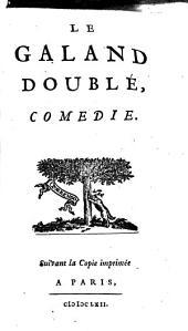 Le Galand doublé: Comédie