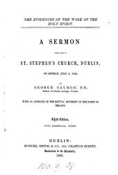 The evidences of the work of the Holy Spirit: a sermon, preached in St. Stephen's Church, Dublin, on Sunday, July 3, 1859