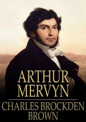 Arthur Mervyn: Or, Memoirs of the Year 1793