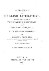 A Manual of English Literature and of the History of the English Language, from the Norman Conquest: With Numerous Specimens, Volume 2