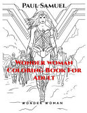 Wonder Woman Coloring Book For Adult Wonder Woman Coloring Book Marvel Heroes Coloring Book For Adult Dc Comics Coloring Book Women Of Power Coloring Book Book PDF
