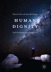 Human Dignity: Establishing Worth and Seeking Solutions