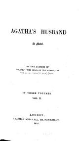 Agatha's Husband: A Novel, Volume 2