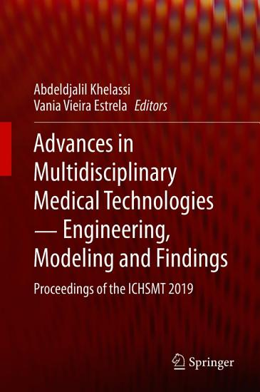 Advances in Multidisciplinary Medical Technologies     Engineering  Modeling and Findings PDF