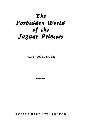 The Forbidden World of the Jaguar Princess PDF