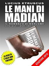 Le mani di Madian (Il romanzo di Marlowe)