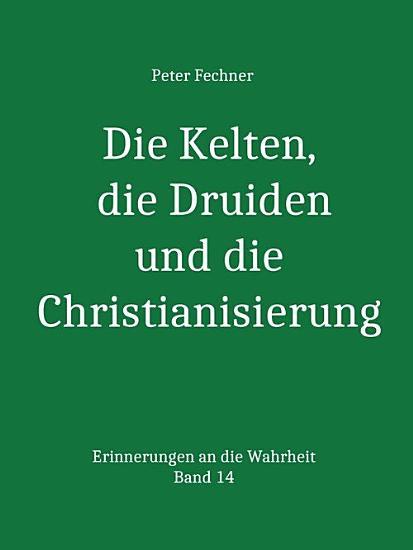 Die Kelten  die Druiden und die Christianisierung PDF