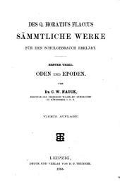 Des Q. Horatius Flaccus Sämmtliche Werke für den Schulgebrauch erklar̈t: Volumes 1-2