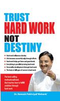 Trust Hard Work  Not Destiny PDF