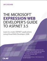 The Microsoft Expression Web Developer s Guide to ASP NET 3 5 PDF