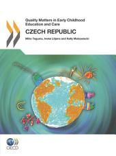 Quality Matters in Early Childhood Education and Care Quality Matters in Early Childhood Education and Care: Czech Republic 2012