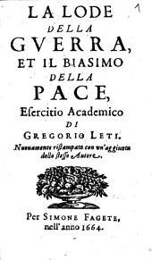 La lode della guerra, et il biasimo della pace: Esercitio academico